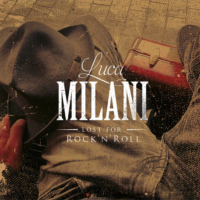 Luca Milani - Lost for Rock'n'Roll (2013)